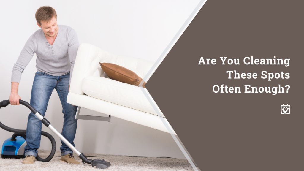 Are You Cleaning These areas in your home enough